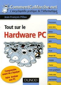 Jean-François Pillou - Tout sur le Hardware PC.