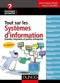 Jean-François Pillou et Pascal Caillerez - Tout sur les systèmes d'information - 3e édition - Grandes, moyennes et petites entreprises.
