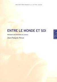 Jean-François Pirson - Entre le monde et soi - Pratiques exploratoires de l'espace.