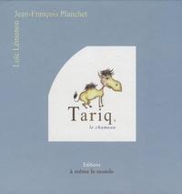 Jean-François Planchet - Tariq, le chameau.