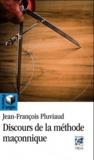 Jean-François Pluviaud - Discours de la méthode maçonnique.