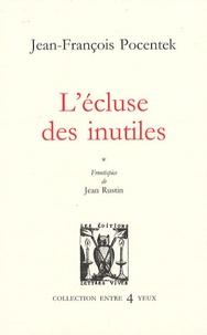 Jean-François Pocentek - L'écluse des inutiles.
