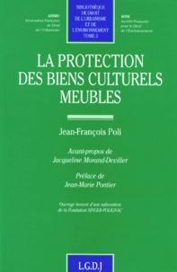 Jean-François Poli - La protection des biens culturels meubles.
