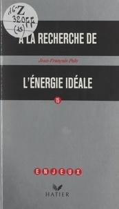 Jean-François Polo - À la recherche de l'énergie idéale.