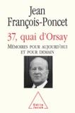 Jean François-Poncet - 37, quai d'Orsay - Mémoires pour aujourd'hui et pour demain.