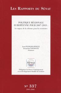 Jean François-Poncet et Jacqueline Gourault - Politique régionale européenne pour 2007-2013 - Les enjeux de la réforme pour les territoires.