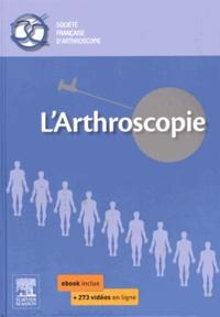 Jean-François Potel et Christophe Hulet - L'arthroscopie.