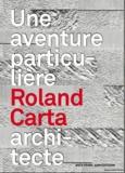 Jean-François Pousse - Roland Carta architecte - Une aventure particulière.