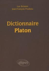 Jean-François Pradeau et Luc Brisson - Dictionnaire Platon.
