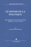 Jean-François Pradeau - Le Monde de la Politique - Sur le récit atlante de Platon, Timée (17-27) et Critias.