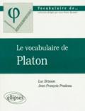 Jean-François Pradeau et Luc Brisson - Le vocabulaire de Platon.
