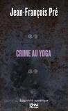Jean-François Pré - Les petits polars  : Crime au yoga.