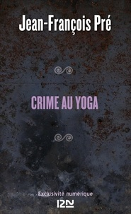 Jean-François Pré - Crime au yoga.