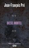 Jean-François Pré - Les petits polars  : Diesel mortel.