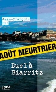 Jean-François Pré - Les petits polars : Duel à Biarritz.