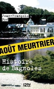 Jean-François Pré - Histoire de Bagnoles.