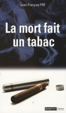 Jean-François Pré - La mort fait un tabac.