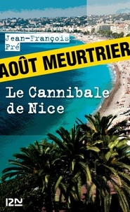 Jean-François Pré - Les petits polars : Le Cannibale de Nice.