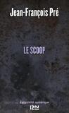 Jean-François Pré - Le scoop.
