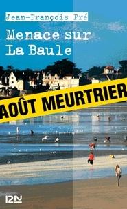 Jean-François Pré - Les petits polars : Menace sur La Baule.