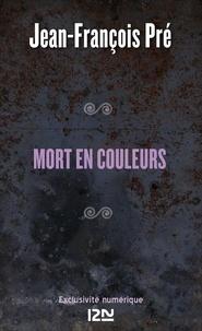 Jean-François Pré - Mort en couleurs.