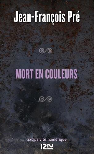 Jean-François Pré - Les petits polars  : Mort en couleurs.