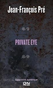 Jean-François Pré - Private eye.