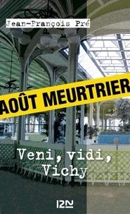 Jean-François Pré - Veni, vidi, Vichy.