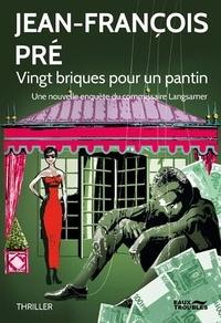 Jean-François Pré - Vingt briques pour un pantin.