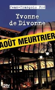 Jean-François Pré - Yvonne de Divonne.