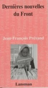 Jean-François Prévand - Dernières nouvelles du front.