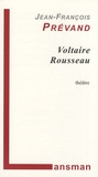 Jean-François Prévand - Voltaire Rousseau.