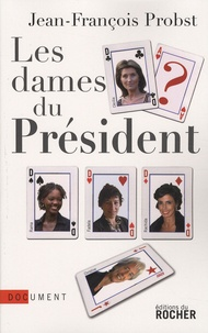 Jean-François Probst - Les dames du Président.
