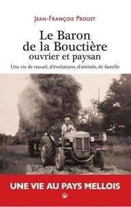 Jean-François Proust - Le Baron de la Bouctière - Ouvrier et paysan.