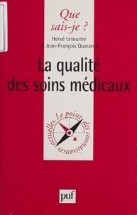 Jean-François Quaranta et Hervé Leteurtre - La qualité des soins médicaux.