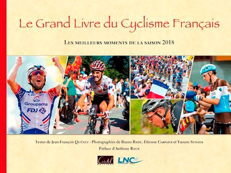 Le Grand Livre Du Cyclisme Francais Les Meilleurs Moments De La Saison 2018 Grand Format
