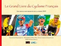 Jean-François Quénet et Bruno Bade - Le grand livre du cyclisme français - Les meilleurs moments de la saison.