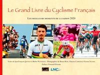 Jean-François Quénet et Etienne Garnier - Le Grand Livre du Cyclisme Français - Les meilleurs moments de la saison.
