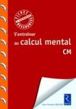 Jean-François Quilfen - S'entraîner au calcul mental CM.