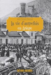 Jean-François Ratonnat - La vie d'autrefois en Ariège.