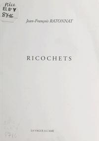 Jean-François Ratonnat - Ricochets.
