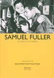 Jean-François Rauger - Samuel Fuller - Le choc et la caresse.