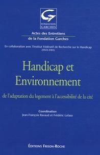 Jean-François Ravaud et Frédéric Lofaso - Handicap et Environnement - De l'adaptation du logement à l'accessibilité de la cité.