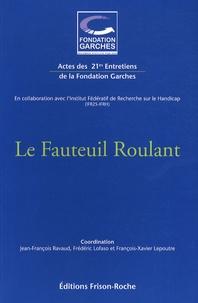 Jean-François Ravaud et Frédéric Lofaso - Le fauteuil roulant - Actes des 21e Entretiens de la Fondation Garches.
