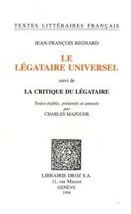 Jean-François Regnard - Le légataire universel suivi de La critique du légataire.