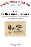 Jean-François Regnard - Les Folies amoureuses - Prédédé du prologue des Folies amoureuses.
