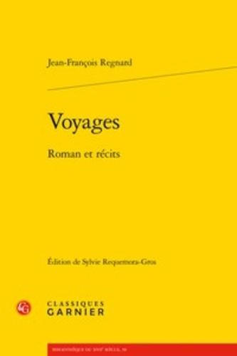 Voyages. Roman et récits