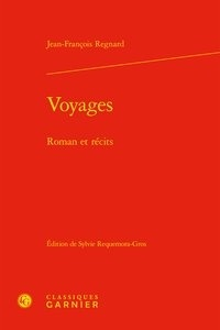 Jean-François Regnard - Voyages - Roman et récits.