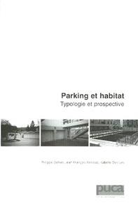 Jean-François Renaud et Isabelle Desrues - Parking et habitat - Typologie et prospective.