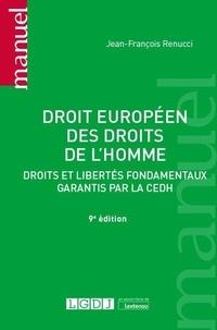 Jean-François Renucci - Droit européen des droits de l'Homme - Droits et libertés fondamentaux garantis par la CEDH.